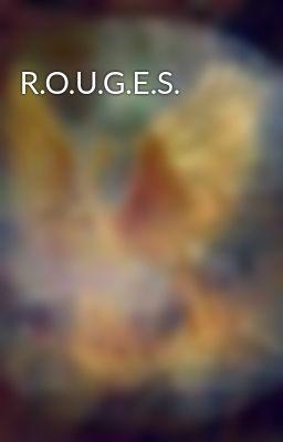 R.O.U.G.E.S.