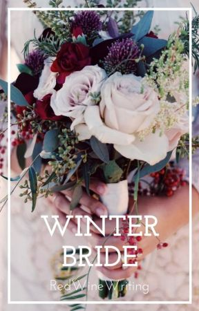 Winter Bride [#OUaD] by RedWineWriting