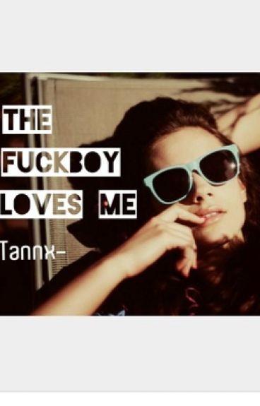 The fuckboy loves me {voltooid}, herschrijvend.