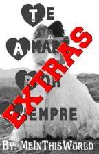 "Extras De ""Te Amaré Por Siempre"" by MeInThisWorld"