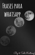 Frases para WhatsApp by SolMartinez11