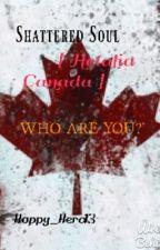 Shattered Soul [ Hetalia Canada ] by Happy_Hero13