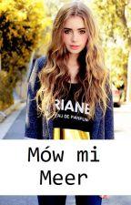 Mów Mi Meer || kajek by LoudlyLoud