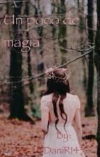 Un poco de magia by DaniR143