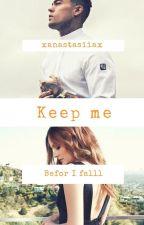 Keep me, before I fall [PAUSIERT]] by xanastasiiax