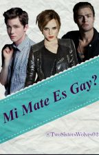¿Mi Mate es Gay? by TwoSistersWolves02