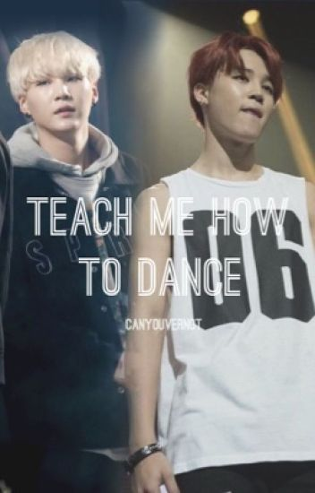 Teach Me How to Dance || yoonmin