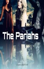 The Pariahs (a Christian fiction) by livelovechrist