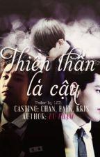 [Fanfic/ChanHyun]Thiên thần là cậu. by DuPham0912