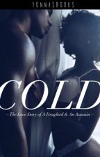 Cold (A Thug's Story) by yonnasbooks