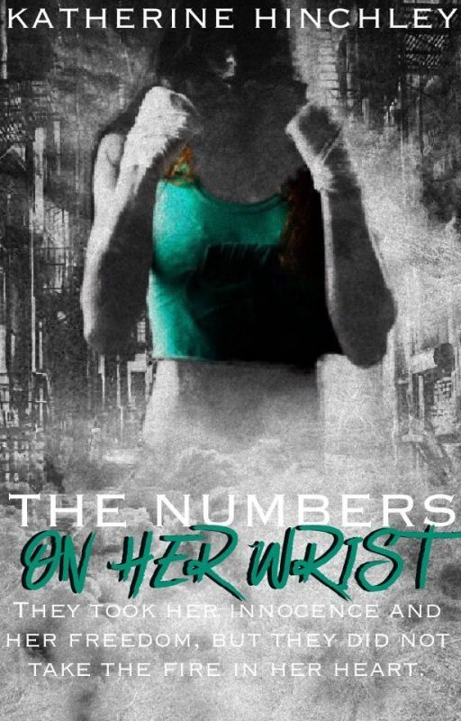 The Numbers on Her Wrist [ #Wattys2016 ] by -MidnightStories-