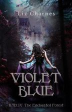 Violet Blue |  RSD IV: The Enchanted Forest by LizCharnes