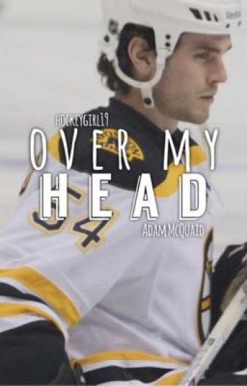 Over My Head {Adam McQuaid}