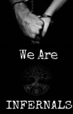 WE ARE INFERNALS by walkingsouless