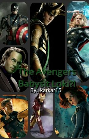 The Avengers Babysit Loki?! by karkar15