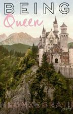 Being Queen (SGE Fanfiction) by NeonZebra_Writes