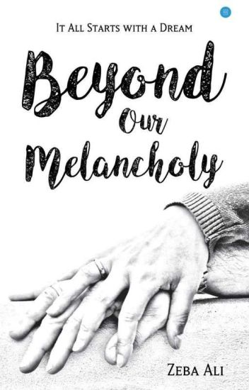 Beyond Our Melancholy! #Wattys2016