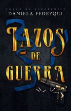 Lazos de Guerra #1 © [CORRIGIENDO] by Dani_Fdz