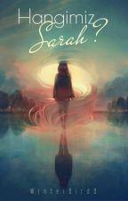 Hangimiz Sarah ? (#Wattys2016) by WinterBird8