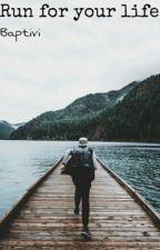 Run for your life | Raccolta di storie by Baptivi