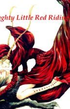My Naughty Little Red Riding Hood[Restricted] by xDarkWaters