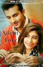 Silent Love (A Muslim Lovestory) (Book 2.) by Proud-To-Be-Muslim