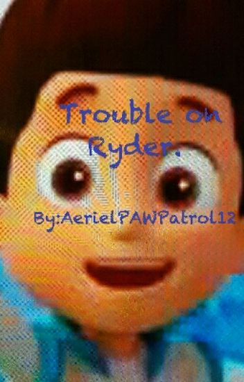 Trouble on Ryder.