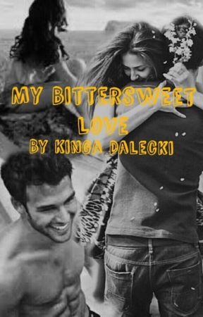 My Bittersweet Love by KingaDalecki