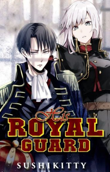 HIS ROYAL GUARD.| Royalty Levi X Guard Reader