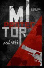 Mi Protector {EN EDICIÓN} by SujeyPontifes