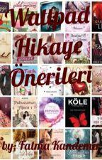 Wattpad Hikaye Önerileri by FatmaMehmetKandemir