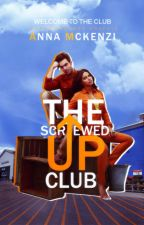 The Screwed Up Club by AnnaKayPaysour