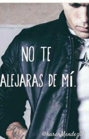 No Te Alejaras De Mí.