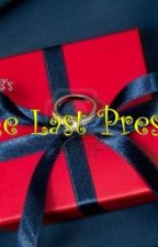 The Last Present [one-shot story] by MissBlueCrazyBunny
