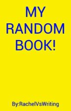 My Random Book by RachelVsWriting