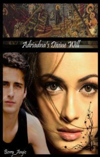 Adriadna's Divine Will