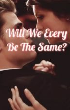 Will We Ever Be The Same Again? by stelenadoblsey