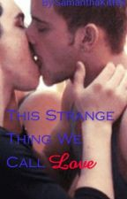This strange thing we call love by AllMySmiles