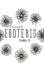 esoteric | Tradley AU by thevampette101