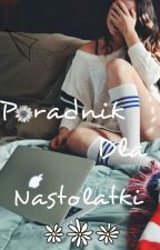 ♥ Poradnik Dla Nastolatek ♥ by PoradnikNastolatek