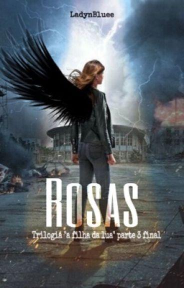 Rosas (A Filha Da Lua. Vol 3)