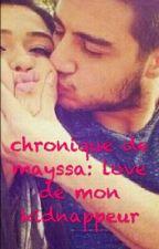 Chronique De Mayssa: Love De Mon Kidnappeur by mehlia212