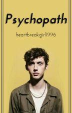 Psychopath // Troye Sivan by heartbreakgirl1996