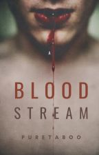 Bloodstream by IgniteMeBaby