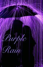 Prologue: Purple Rain by hisdarlingnikki