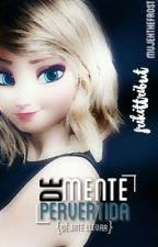 De Mente Pervertida //Terminada\\ by Frikittribut