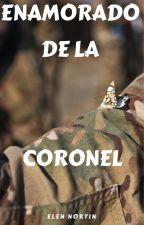 ENAMORADO DE LA CORONEL by ABO-BN