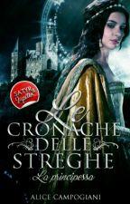 1~ Le Cronache Delle Streghe ~ La Principessa by Auds_Argent