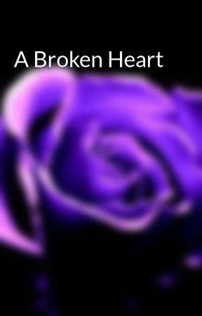 A Broken Heart by Werewolfgirl13