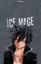 The Ice-Mage (Gray Fullbuster x Reader) by abc863